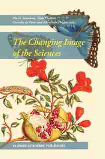 The Changing Image of the Sciences by Ida H. Stamhuis