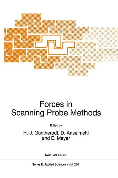 Forces in Scanning Probe Methods by H.-J. Güntherodt