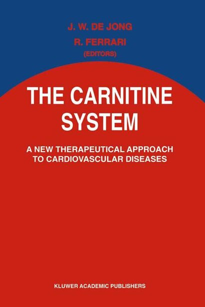 The Carnitine System: A New Therapeutical Approach to Cardiovascular Diseases by J.W. de Jong