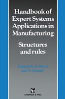 Handbook of Expert Systems Applications in Manufacturing Structures and rules