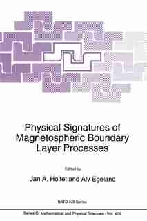 Physical Signatures of Magnetospheric Boundary Layer Processes by J.a. Holtet