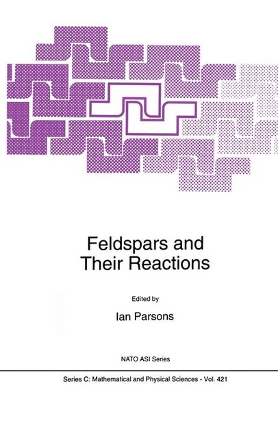Feldspars and their Reactions by Ian Parsons