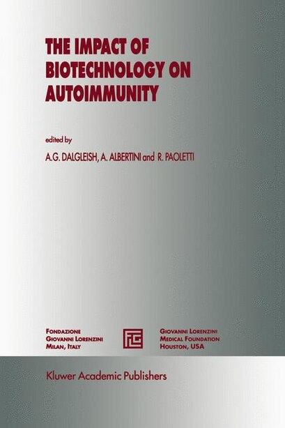 The Impact of Biotechnology on Autoimmunity by A.G. Dalgleish