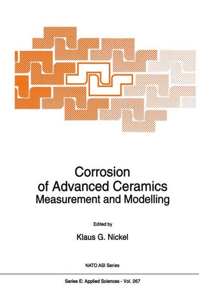 Corrosion of Advanced Ceramics: Measurement and Modelling by K.G. Nickel
