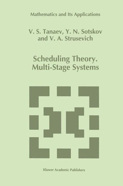 Scheduling Theory: Multi-Stage Systems by V. Tanaev