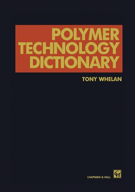 Polymer Technology Dictionary by A. Whelan