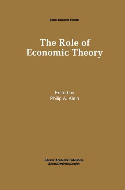 The Role Of Economic Theory by Philip A. Klein