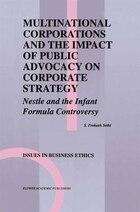 Multinational Corporations and the Impact of Public Advocacy on Corporate Strategy: Nestle and the…