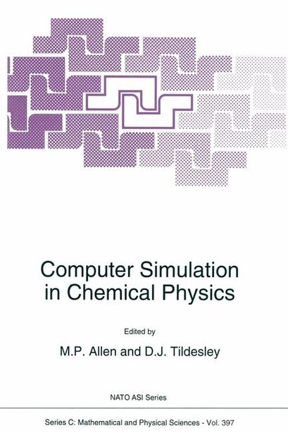 Computer Simulation In Chemical Physics by M.P. Allen