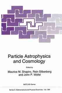 Particle Astrophysics and Cosmology by M.M. Shapiro
