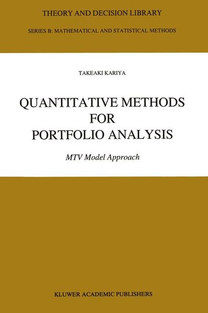 Quantitative Methods for Portfolio Analysis: MTV Model Approach by T. Kariya