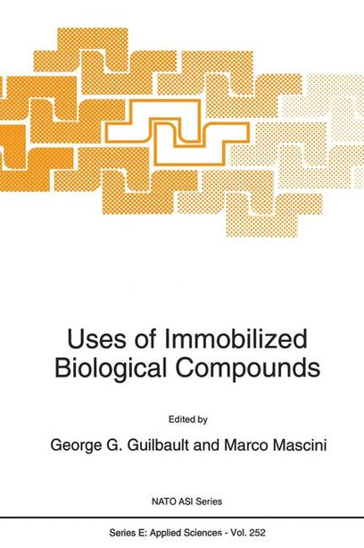 Uses of Immobilized Biological Compounds by George G. Guilbault