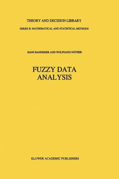 Fuzzy Data Analysis by Hans Bandemer