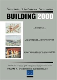 Building 2000: Volume 1 Schools, Laboratories and Universities, Sports and Educational Centres by C. Den Ouden