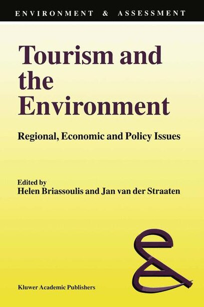 Tourism and the Environment: Regional, Economic and Policy Issues by Helen Briassoulis