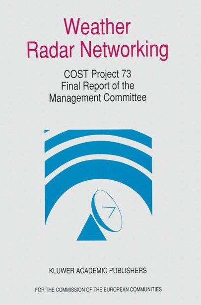 Weather Radar Networking: COST 73 Project / Final Report by D.H. Newsome