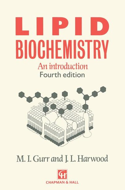 Lipid Biochemistry: An Introduction by M. Gurr