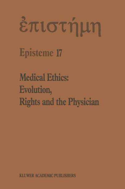 Medical Ethics: Evolution, Rights And The Physician by H.A. Shenkin