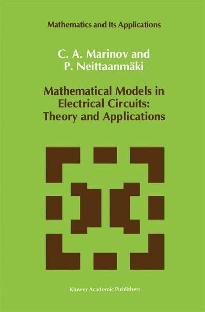 Mathematical Models In Electrical Circuits: Theory And Applications by C. A. Marinov
