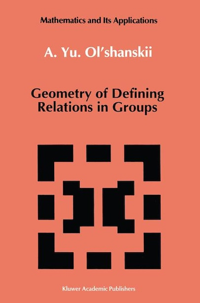 Geometry of Defining Relations in Groups by A.Yu. Ol'shanskii