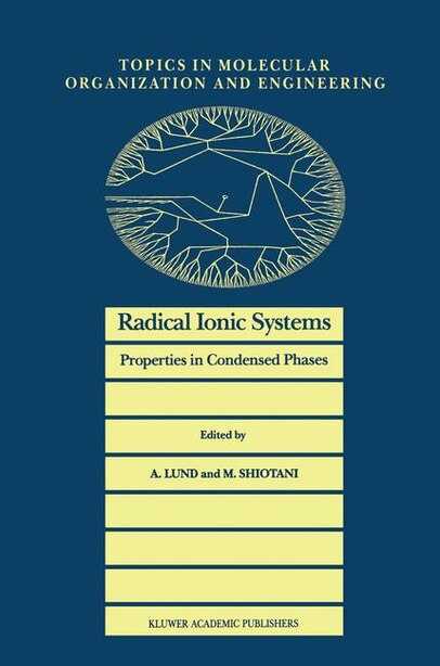 Radical Ionic Systems: Properties in Condensed Phases by Anders Lund