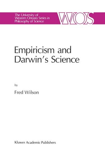 Empiricism and Darwin's Science by F. Wilson