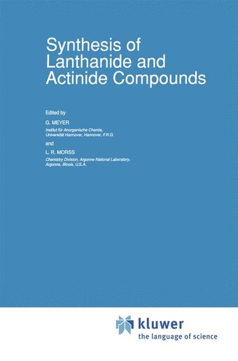 Synthesis of Lanthanide and Actinide Compounds by G. Meyer