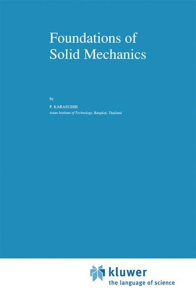 Foundations of Solid Mechanics by P. Karasudhi