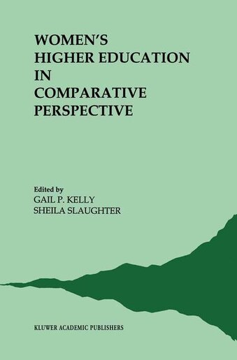 Women's Higher Education in Comparative Perspective by G.P. Kelly