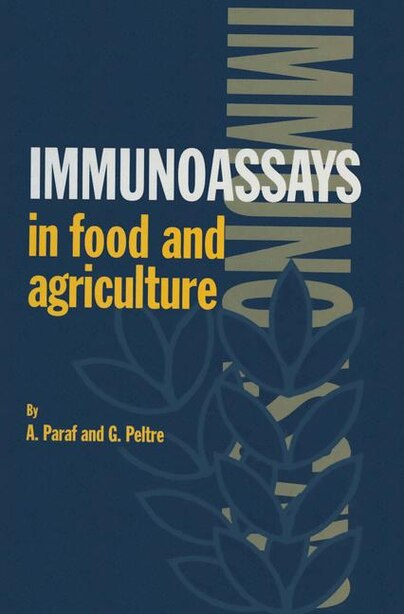 Immunoassays in Food and Agriculture by A. Paraf