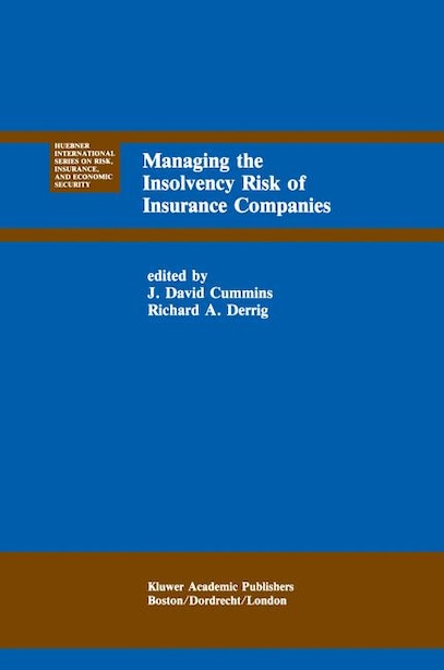 Managing the Insolvency Risk of Insurance Companies: Proceedings of the Second International Conference on Insurance Solvency by J. David Cummins