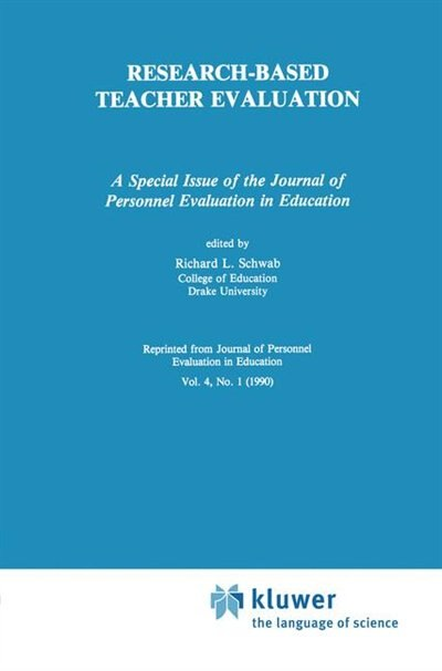 Research-Based Teacher Evaluation: A Special Issue of the Journal of Personnel Evaluation in Education by Richard L. Schwab