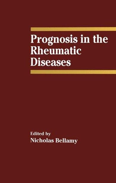 Prognosis in the Rheumatic Diseases by N. Bellamy