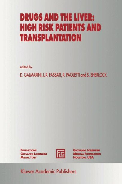 Drugs And The Liver: High Risk Patients And Transplantation by D. Galmarini