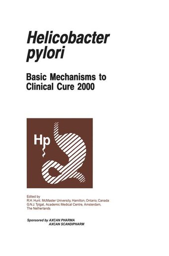 Helicobacter pylori: Basic Mechanisms to Clinical Cure 2000 by R.H. Hunt