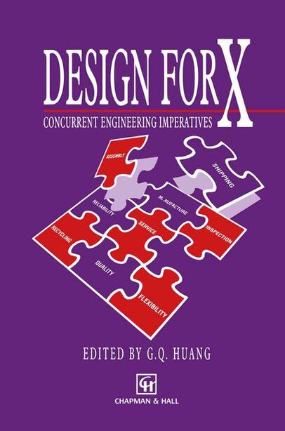 Design for X: Concurrent engineering imperatives by Charles M. Eastman
