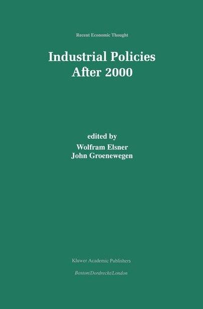 Industrial Policies After 2000 by Wolfram Elsner