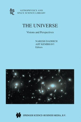 The Universe: Visions and Perspectives by Naresh Dadhich