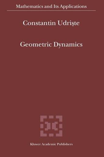 Geometric Dynamics by C. Udriste