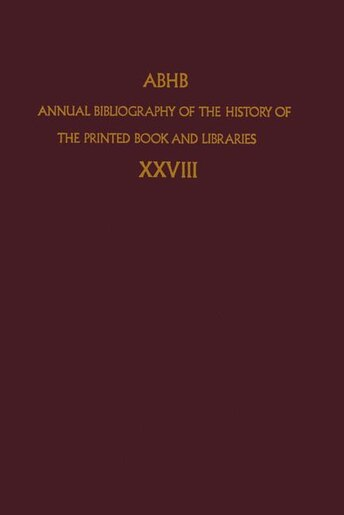Annual Bibliography of the History of the Printed Book and Libraries by Dept. Of Special Collections Of The Koninklijke Bibliotheek