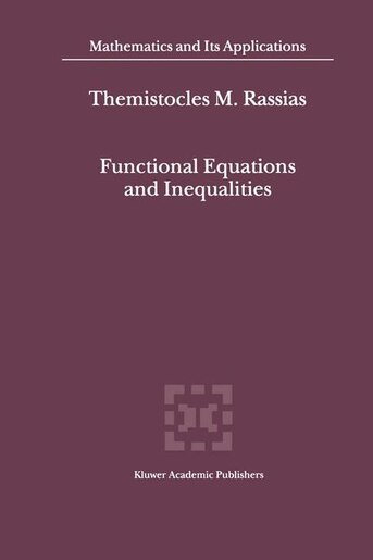 Functional Equations and Inequalities by Themistocles Rassias