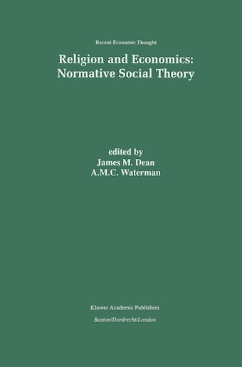 Religion And Economics: Normative Social Theory by J.M. Dean