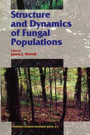 Structure and Dynamics of Fungal Populations by J. Worrall