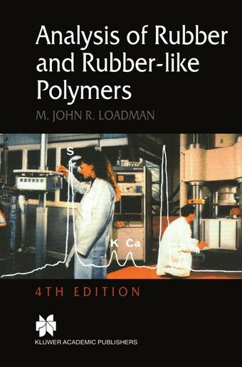 Analysis of Rubber and Rubber-like Polymers by M.J. Loadman