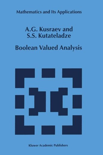 Boolean Valued Analysis by A.G. Kusraev