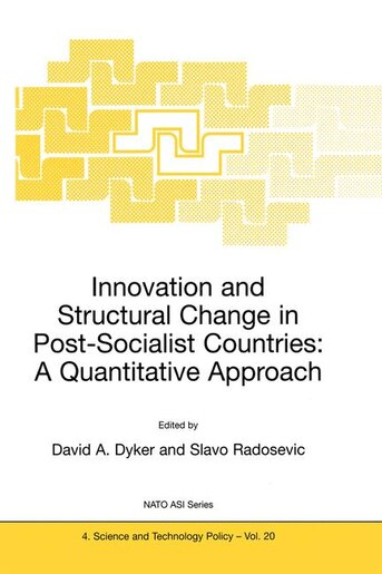 Innovation And Structural Change In Post-socialist Countries: A Quantitative Approach by David A. Dyker