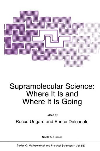 Supramolecular Science: Where It Is and Where It Is Going by Rocco Ungaro