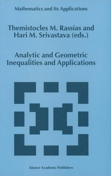 Analytic and Geometric Inequalities and Applications by Themistocles Rassias