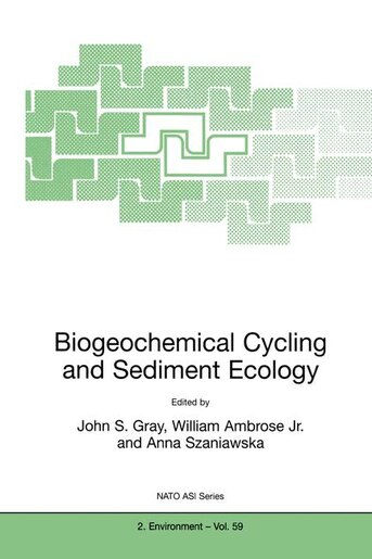 Biogeochemical Cycling and Sediment Ecology by J. Gray