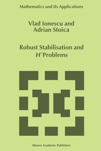 Robust Stabilisation and H_ Problems by Vlad Ionescu